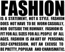 Fashion is not a statement...